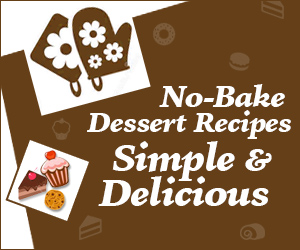 No-Bake Dessert Recipes – Simple & Delicious